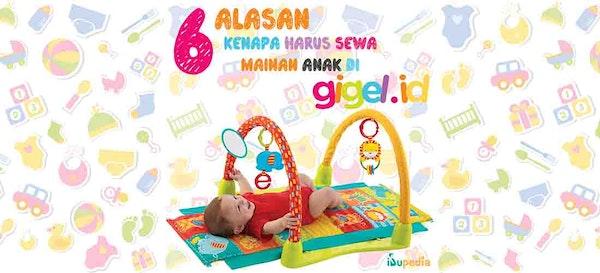 6 Alasan Kenapa Harus Sewa Mainan Anak di Gigel.id
